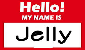 hello my name is jelly