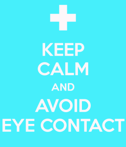 keep-calm-and-avoid-eye-contact-13