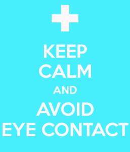 keep-calm-and-avoid-eye-contact-13